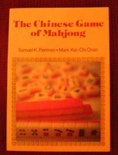 The Chinese Game of Mah Jong: Perlman, Samuel K.,