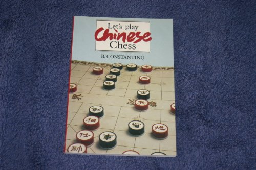 Let's Play Chinese Chess: Constantino, B.