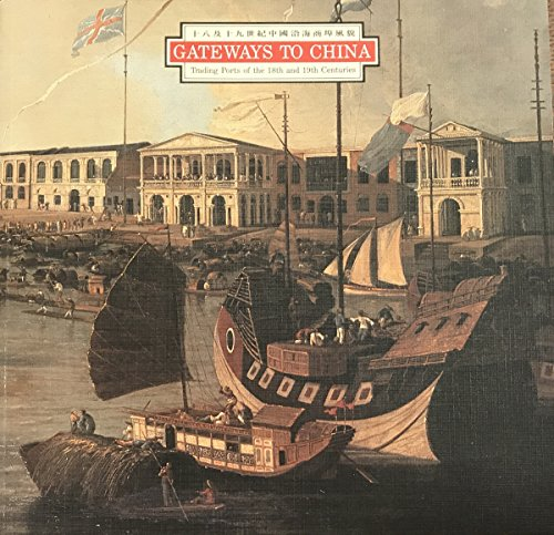 9789622150812: Gateways to China: Trading Ports of the 18th and 19th Centuries
