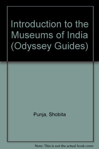 Introduction to the Museums of India (Odyssey Guides): Punja, Shobita