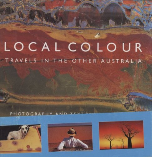 9789622173606: Local Colour: Travels in the Other Australia
