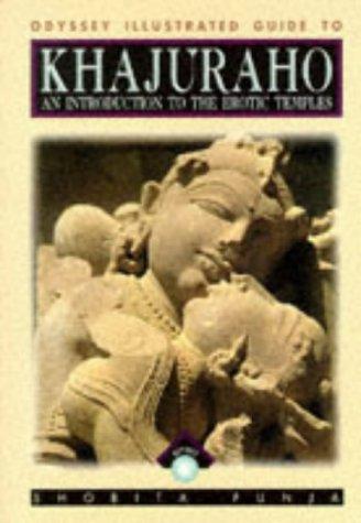 Khajuraho and Its Historic Surroundings: Shobita Punja