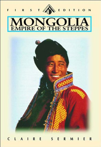Mongolia: Empire of the Steppes - Land: Claire Sermier, Helen