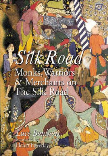 Silk Road: Monks, Warriors & Merchants on: Boulnois, Luce; Loveday,