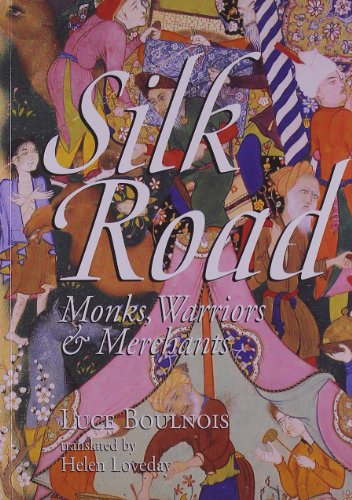 Silk Road: Monks, Warriors & Merchants: Luce Boulnois, Helen