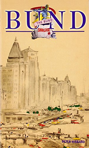 The Bund Shanghai: China Faces West (Odyssey Illustrated Guides): Peter Hibbard