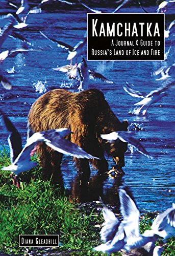 Kamchatka: A Journal and Guide to Russia's Land of Ice and Fire (Odyssey Kamchatka: A Journal ...