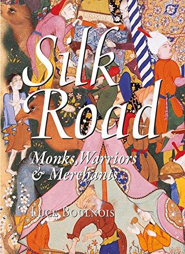 Silk Road : Monks, Warriors & Merchants: Sheng, Angela (con); Mayhew, Bradley; Loveday, Helen (...