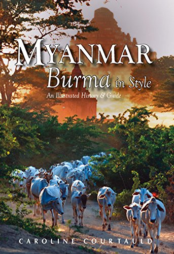 9789622178328: Myanmar: Burma in Style: An Illustrated History and Guide [Idioma Inglés]