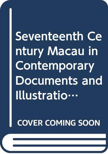 9789622251632: Seventeenth Century Macau in Contemporary Documents and Illustrations (Asian Studies Series) (English and Portuguese Edition)