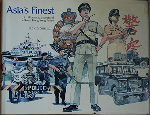 Asia's finest: An illustrated account of the: Sinclair, Kevin