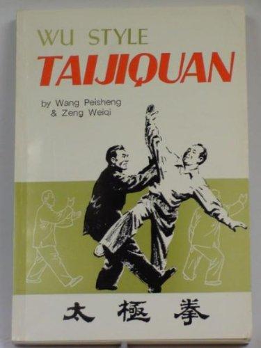 Wu Style Taijiquan: Peisheng, Wang Weiqi,