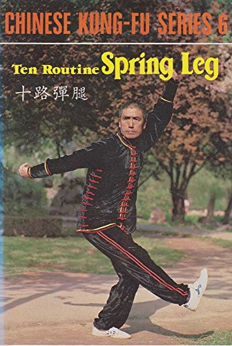 9789622380172: TEN ROUTINE SPRING LEG ( Chinese Kung-Fu Ser. # 6) Chinese- English