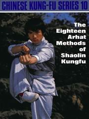 9789622380318: Chinese Kung Fu Series 10: The Eighteen Arhat Methods of Shaolin Kung Fu