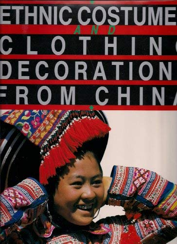 9789622381452: Ethnic Costumes and Clothing Decorations from China