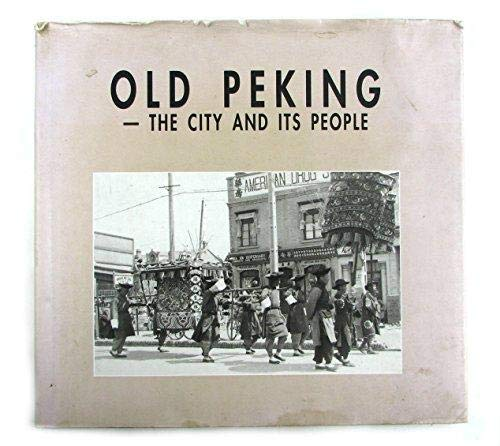 Old Peking - The city and its people