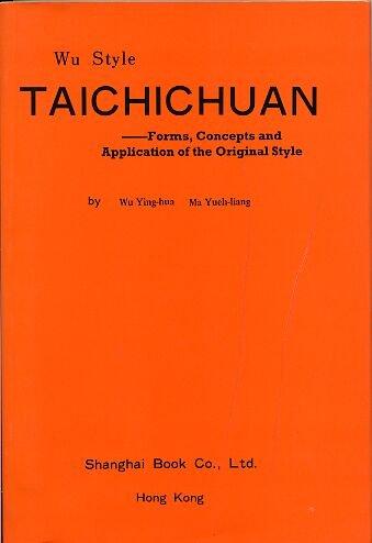 Wu Style Taichichuan : Forms, Concepts and: Wu Ying-hua; Ma