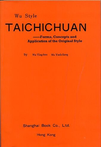 9789622391031: Wu Style Taichichuan : Forms, Concepts and Application of the Original Style