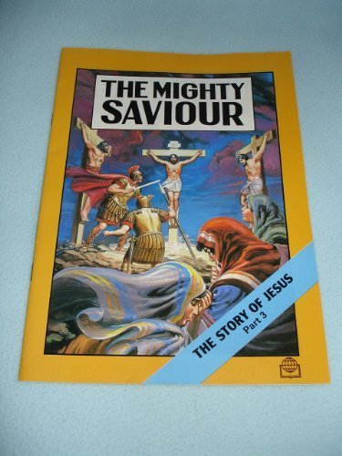 9789622939035: The Mighty SAVIOUR - The Story of Jesus PART 3 / Comic Strip Bible Portion for Children / Born to be King, A Friend of All