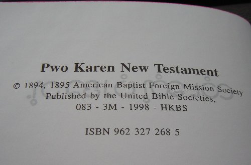 9789623272681: Pwo Karen New Testament / 1998 Printing / The Pwo Karen languages are the second largest group of the Karen languages / The Pwo Karen people have lived in the eastern part of Burma for centuries, and in the western and northern parts of Thailand