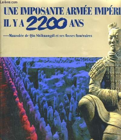 Valiant imperial warriors 2200 years ago: Terra-cotta: Xiaocong Wu