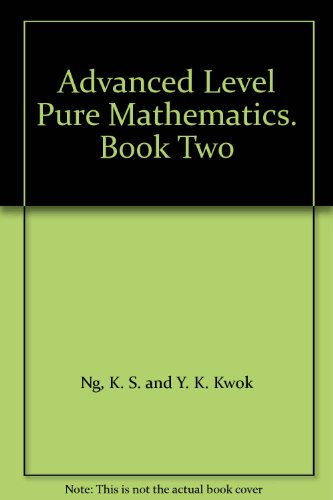 Advanced Level Pure Mathematics. Book Two: K. S. and