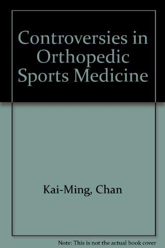 Controversies in Orthopedic Sports Medicine: Kai-Ming, Chan &