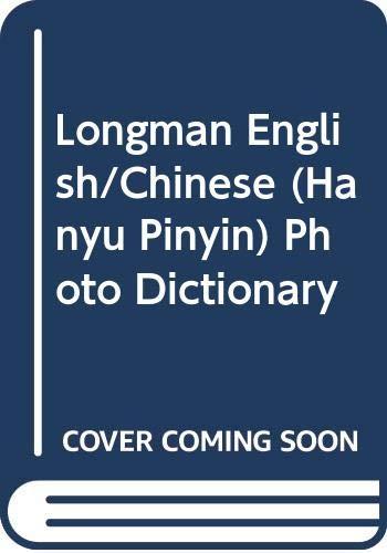 Longman English/Chinese (Hanyu Pinyin) Photo Dictionary: Rosenthal/& Freeman