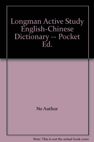 Longman Active Study English-Chinese Dictionary -- Pocket: No Author