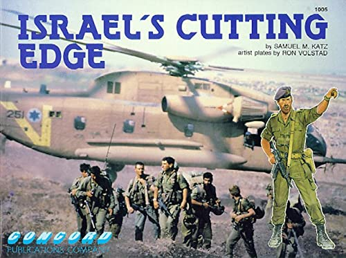 Israel's Cutting Edge, the IDF's Elite Forces: Samuel M. Katz, Ron Volstad