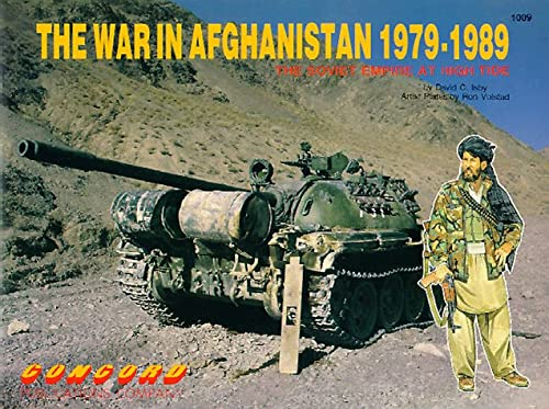 9789623610094: The War in Afghanistan 1979-1989: The Soviet Empire at High Tide (Firepower Pictorials)