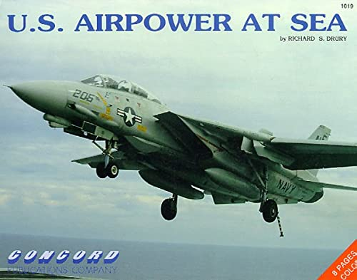 U. S. Airpower at Sea: Drury, Richard S.
