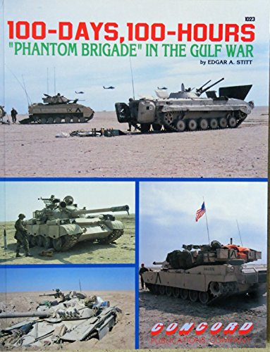 9789623610230: 100 Days, 100 Hours: Third Infantry in the Gulf War (Firepower Pictorials Special)
