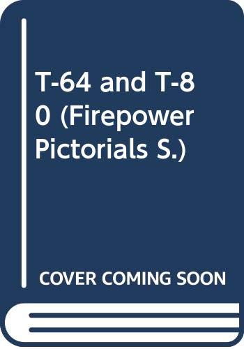 9789623610315: T-64 and T-80 (Firepower Pictorials)