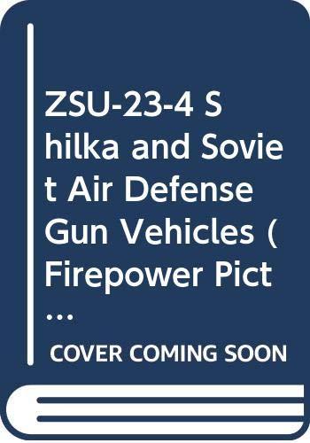 9789623610391: ZSU-23-4 Shilka and Soviet Air Defense Gun Vehicles (Firepower Pictorials)
