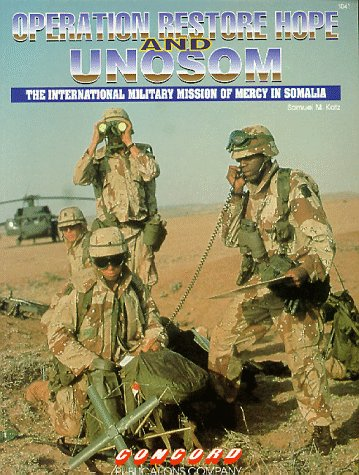 9789623610414: Operation Restore Hope and UNOSOM: International Military Mission of Mercy in Somalia (Firepower Pic