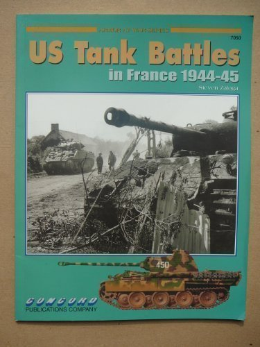 US Tank Battles in France 1944 -: Zaloga, Steven J.