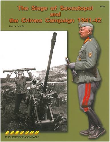 6538 The Siege of Sevastopol and the Crimea Campaign 1941-42 (Paperback): Dmitriy Zgonnik, Hans ...