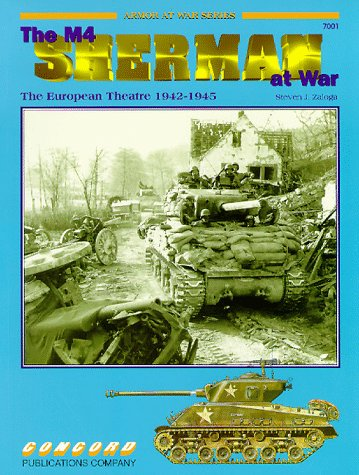9789623616034: The M4 Sherman at War: European Theatre 1942-1945 v. 1 (Armor at War 7000)