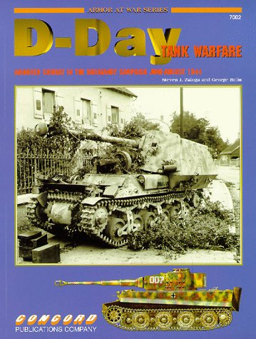 D-Day Tank Warfare, Armored Combat in the Normandy Campaign June-August 1944