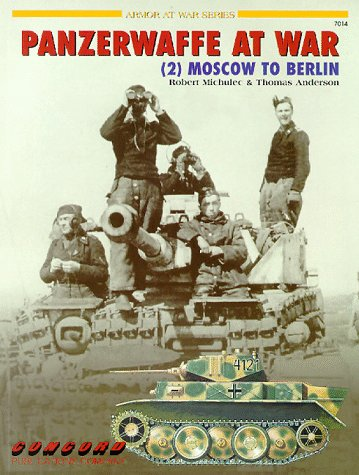 9789623616195: Panzerwaffe at War: Moscow to Berlin v. 2 (Armor at War 7000)
