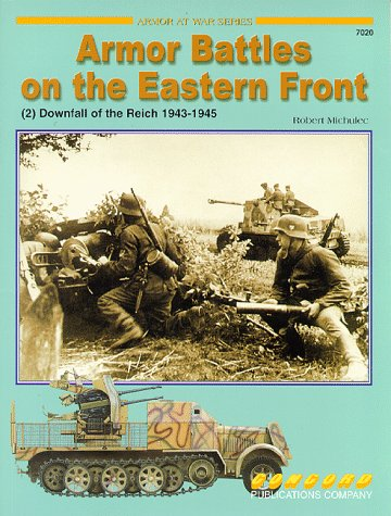 9789623616287: Armour Battles on the Eastern Front: Downfall of the Reich 1943-1945 v. 2