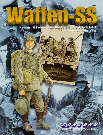 Waffen-SS (2) From Glory to Defeat 1943-1945: Michulec, Robert (Ronald Volstad)