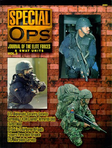 5503: Special Ops: Journal of the Elite Forces and Swat Units (3) (Concord - Special Forces Series)...
