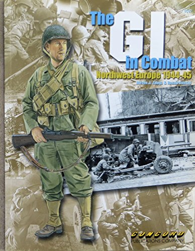 The Gi in Combat: Northwest Europe 1944-45 (Warrior): Zaloga, Steven J.