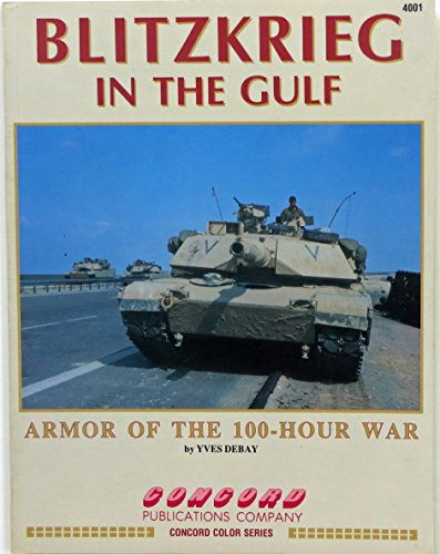 9789623617017: Blitzkrieg in the Gulf: Armor of the 100-Hour War (Concord colour 4000 series)