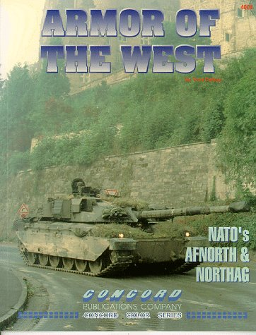 9789623617048: Armor of the West: Nato's Afnorth and Northag v. 1 (Concord Colour 4000)