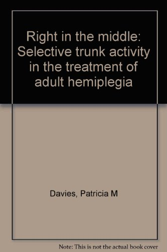 9789624300222: Right in the middle: Selective trunk activity in the treatment of adult hemiplegia