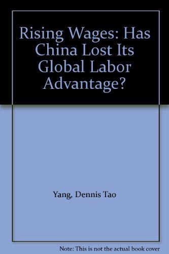 9789624412079: Rising Wages: Has China Lost Its Global Labor Advantage?