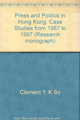Press and Politics in Hong Kong: Case: Clement Y. K
